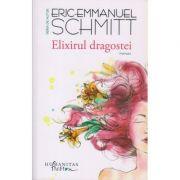 Elixirul dragostei ( Editura: Humanitas, Autor: Eric-Emanuel Schmitt ISBN 978-606-779-200-3 )