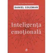 Inteligenta emotionala ( Editura Curtea Veche, Autor: Daniel Goleman ISBN: 978-606-44-0072-7 )