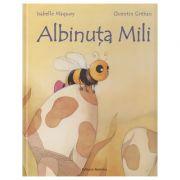 Albinuta Mili ( Editura: Nomina, Autor: Isabelle Maquoy, Quentin Greban ISBN 978-606-535-765-5 )