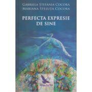 Perfecta expresie de sine ( Editura: For You, Autori: Gabriela Stefania Cocora, Mariana Steluta Cocora, ISBN 978-606-639-220-4)
