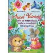Aricel Voinicel. Caiet de matematica si explorarea mediului. Clasa pregatitoare ( Editura: Aramis, Autori: Marcela Penes, Celina Iordache ISBN 978-606-009-022-9 )