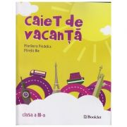 Caiet de vacanta pentru clasa a III a ( Editura: Booklet, Autor: Marilena Nedelcu, Mirela Ilie ISBN 978-606-590-595-5 )