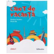 Caiet de Vacanta Clasa I ( Editura: Booklet, Autor: Marilena Nedelcu, Mirela Ilie ISBN 978-606-590-593-1 )