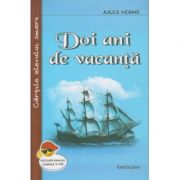 Doi ani de vacanta ( Editura: Cartex 2000, Autor: Jules Verne ISBN 978-973-104-774-4 )