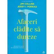 Afaceri cladite sa dureze ( Editura: Curtea Veche, Autor: Jim Collins, Jerry I. Porras ISBN 978-606-44-0058-1 )