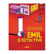 Emil si detectivii ( Editura: Arthur, Autor: Erich Kastner ISBN 9786067883169 )