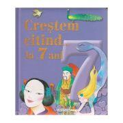 Crestem citind... la 7 ani ( Editura: Girasol ISBN 978-606-525-939-3 )