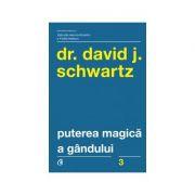 Puterea magica a gandului ( Editura: Curtea Veche, Autor: DR. David J. Schwartz ISBN 978-606-44-0085-7 )