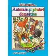 Sa invatam... Animale si pasari domestice, carte de colorat ( Editura: Roxel ISBN 978-606-753-059-9 )