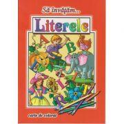 Sa invatam... literele, carte de colorat ( Editura: Roxel ISBN 978-606-753-080-3 )