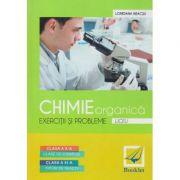 Chimie organica: exercitii si probleme Liceu clasele 10-11 ( editura: Booklet, autor: Loredana Neacsu ISBN 978-606-590-099-8 )