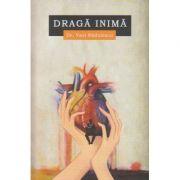 Draga inima ( Editura: Bookzone, Autor: Dr. Vasi Radulescu ISBN 978-606943718-6 )