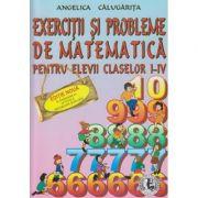 Exercitii si probleme de matematica I-IV ( Editura: Icar, Autor: Angela Calugarita ISBN 978-973-96950-8-4 )