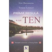 Prima regula a lui Ten ( Editura: For You, Auto(i)r: Gay Hendricks, Tinker Lindsay ISBN 978-606-639-215-0)