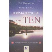 Prima regula a lui Ten ( Editura: For You, Auto(i)r: Gay Hendricks, Tinker Lindsay ISBN 9786066392150)