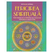 Fericirea spirituala(Editura: Ganesha, Autor: Nicolae Catrina ISBN 978-606-94275-7-6 )