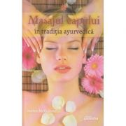 Masajul capului in traditia ayurvedica ( Editura: Ganesha, Autor: Helen McGuiness ISBN 978-606-8742-20-5 )