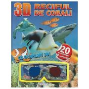 Reciful de corali cu ochelari 3D( Editura: Girasol ISBN 978-606-525-916-4 )