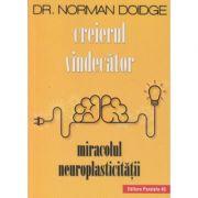 Creierul vindecator, miracolul neuroplasticitatii(Editura: Paralela 45, Autor: Dr. Norman Doidge ISBN 978-973-47-2549-6 )