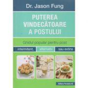 Puterea vindecatoare a postului (Editura: Paralela 45, Autor: Dr. Jason Fung ISBN 978-973-47-2627-1 )