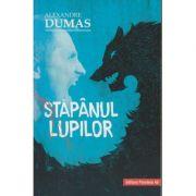 Stapanul lupilor( Editura: Paralela 45, Autor: Alexandre Dumas ISBN 978-93-47-2733-9 )
