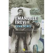 Ceva scris ( Editura: Vellant, Autor: Emanuelle Trevi ISBN 978-606-980-024-9 )