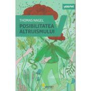 Posibilitatea altruismului ( Editura: Vellant, Autor: Thomas Nagel ISBN 978-606-8642-58-1 )