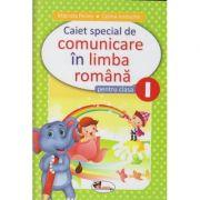 Caiet special de comunicare in limba romana pentru clasa I (Editura: Aramis, Autor(i): Marcela Penes, Celina Iordache ISBN 978-606-009-046-5 )