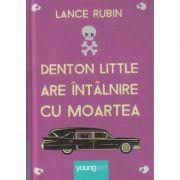 Denton Little are intalnire cu moartea ( Editura: Art, Autor: Lance Rubin ISBN 978-606-8811-46-8)