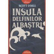 Insula delfinilor albastri(cartonata)(Editura: Arthur, Autor: Scott O Dell ISBN 978-606-788-341-1 )