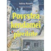 Povestea kendamei pierdute ( Editura: Arthur, Autor: Adina Rosetti ISBN 978-606-788-364-0 )
