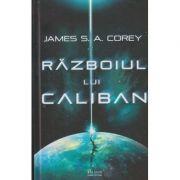 Razboiul lui Caliban(Editura: Paladin, Autor: James S. A. Corey ISBN 978-606-8673-75-2 )