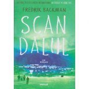 Scandalul ( Editura: Art, Autor: Frederik Backman ISBN 978-606-710-558-2 )