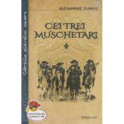 Cei trei muschetari vol1+2 ( Editura: Cartex, Autor: Alexandre Dumas ISBN 978-973-104-726-3 )
