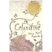Celandine ( Editura: David Fickling/Books Outlet, Autor: Steve Augarde, ISBN 0385605625 )