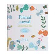 Primul jurnal al copilului tau/pentru baietei(Editura: Curtea Veche ISBN 978-606-44-0094-9 )