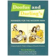 Doofus and Darling's: Manners for the modern man ( Editura: Outlet - carte limba engleza, Autor: Davis Hoffman ISBN 9781579127930)
