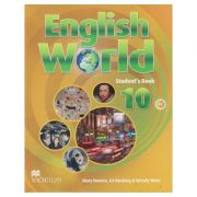 English World 10 Student's Book ( Editura: Macmillan, Autori: Mary Bowen, Liz Hocking&Wendy Wren, ISBN 978-0-230-03255-2 )