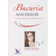 Bucuria afacerilor ( Editura: For You, Autor: Simone Milasas ISBN 978-606-639-28-9 )