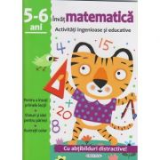Invat matematica 5-6 ani activitati ingenioase si educative cu abtibilduri distractive(Editura: Girasol ISBN 9786065258099)