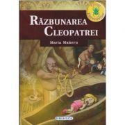 Razbunarea Cleopatrei (Editura: Girasol, Autor: Maria Maneru ISBN 978-606-525-960-7)
