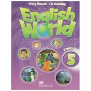 English world 5 Pupil's Book (Editura: Macmillan, Autor: Mary Bowen, Liz Hocking ISBN 978-0-230-02463-2 )