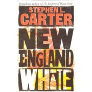 New ngland White ( Editura: Outlet - carte limba engleza, Autor: Stephen L. Carter ISBN 978-0-224-06289-3 )