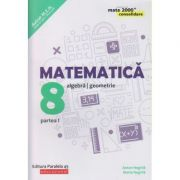 Matematica - Consolidare pentru clasa 8 a Partea 1. Avizat MEN 2018 ( Editura: Paralela 45, Autor(i) Anton Negrila, Maria Negrila ISBN 978-973-47-3010-0 )