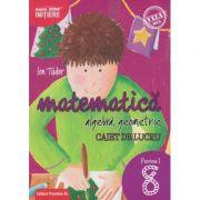 Matematica - Initiere: Algebra, geometrie caiet de lucru pentru clasa a 8 a Partea 1 ( Editura: Paralela 45, Autor: Ion Tudor ISBN 978-973-47-2759-9 )