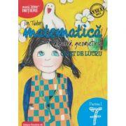 Matematica - initiere: Algebra, geometrie caiet de lucru pentru clasa a 7 a Partea 1 ( Editura: Paralela 45, Autor: Ion Tudor ISBN 9789734727575 )