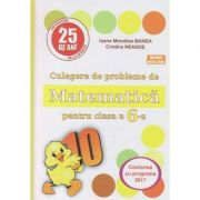 Culegere de probleme de Matematica pentru clasa a 6 a (Puisor)(Editura: Logos Junior, Autor(i): Ioana Monalisa Manea, Cristina Neagoe ISBN 978-973-7619-85-3 )