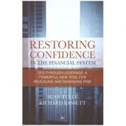 Restoring Confidence in the Financial System ( Editura: Outlet - carte limba engleza, Autor: Sean Tully, Richard Bassett, ISBN 978-1906659-66-0 )