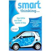 Smart thinking... The little car that made it big ( Editura: Outlet - carte limba engleza, Autor: Tony Levin ISBN 0-7603-1943-x )