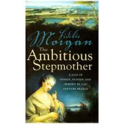 The Ambitious Stepmother. A Countess Ashby de la Zouche Mystery ( Editura: Outlet - carte limba engleza, Autor: Fidelis Morgan ISBN 0007134231 )